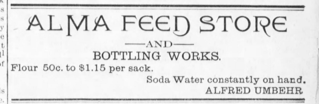 This advertisement for Alfred Umbehr's Alma Feed Store and Bottling Works appeared in an 1894 issue of the Alma Signal.
