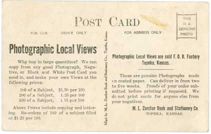 This card was produced to promote real photo postcards, listing the price for printing the cards. The card also notes that Zercher would make real photo postcards from customer's pictures.
